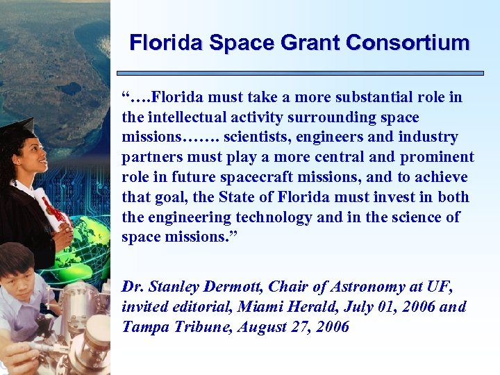 "Florida Space Grant Consortium ""…. Florida must take a more substantial role in the"