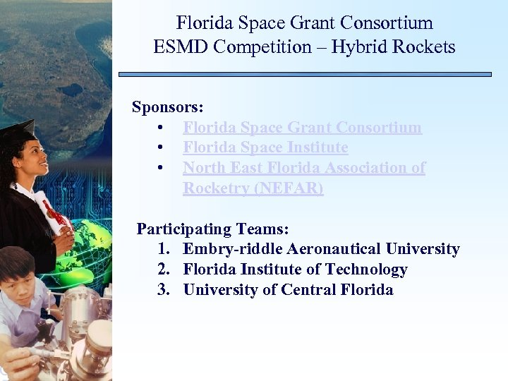 Florida Space Grant Consortium ESMD Competition – Hybrid Rockets Sponsors: • Florida Space Grant
