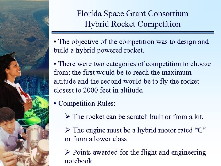 Florida Space Grant Consortium Hybrid Rocket Competition • The objective of the competition was