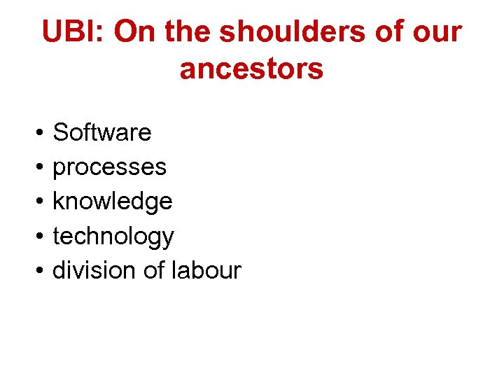 Welches Menschenbild of our UBI: On the shoulders haben wir? ancestors • • •