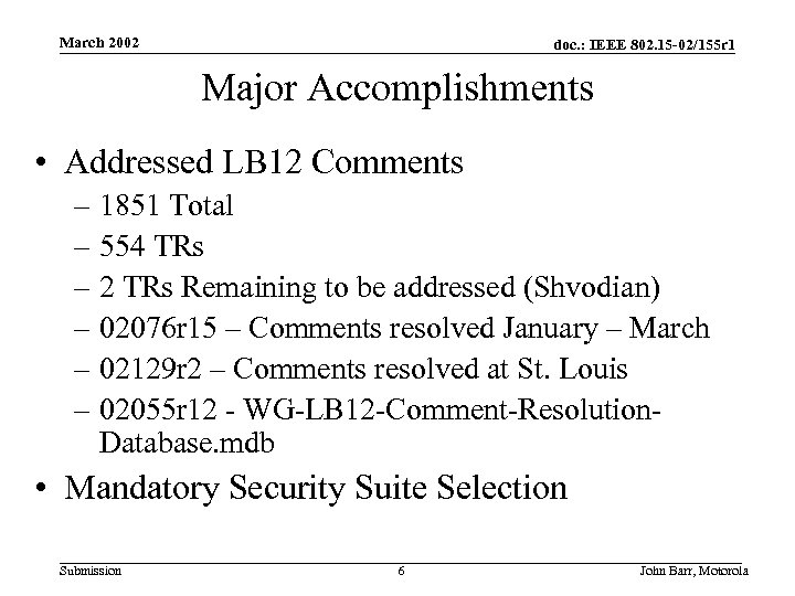 March 2002 doc. : IEEE 802. 15 -02/155 r 1 Major Accomplishments • Addressed