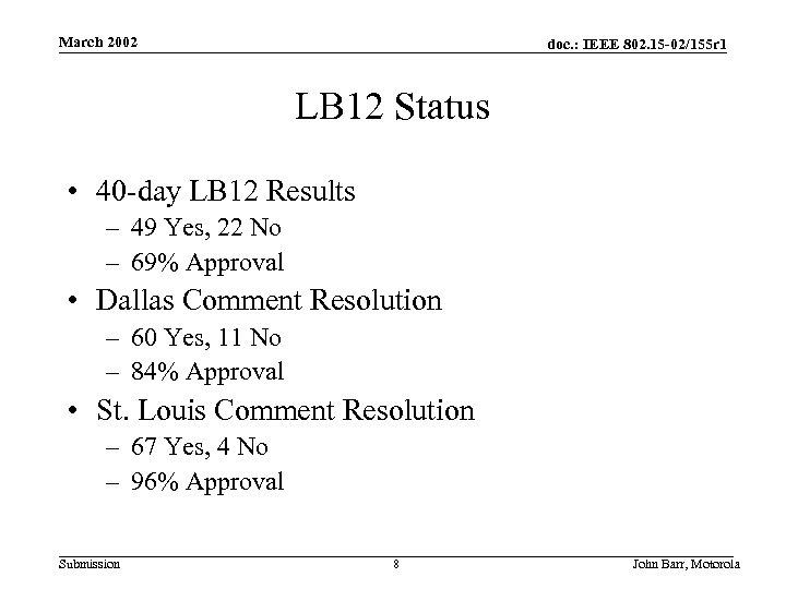 March 2002 doc. : IEEE 802. 15 -02/155 r 1 LB 12 Status •