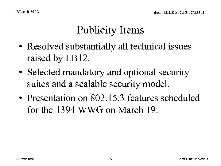 March 2002 doc. : IEEE 802. 15 -02/155 r 1 Publicity Items • Resolved