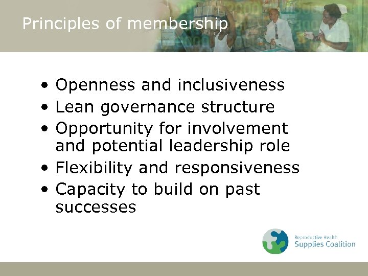 Principles of membership • Openness and inclusiveness • Lean governance structure • Opportunity for