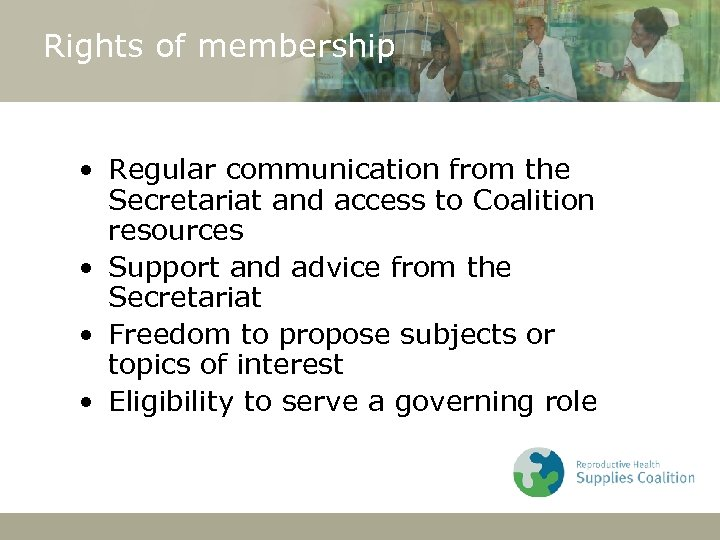 Rights of membership • Regular communication from the Secretariat and access to Coalition resources