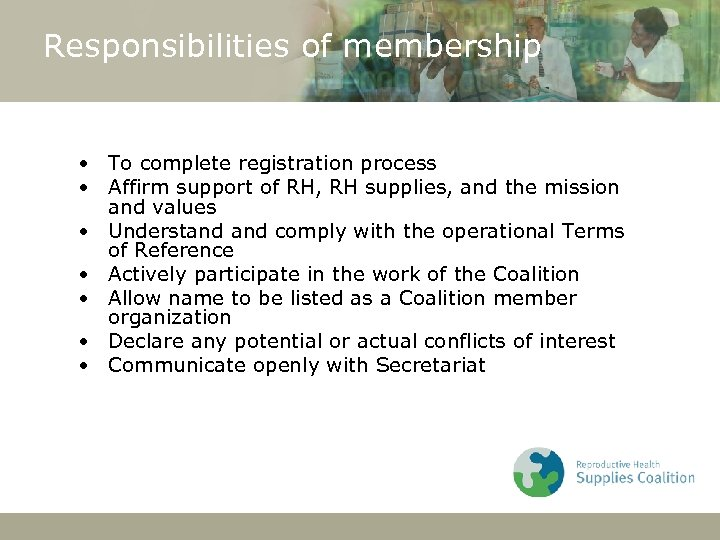Responsibilities of membership • To complete registration process • Affirm support of RH, RH