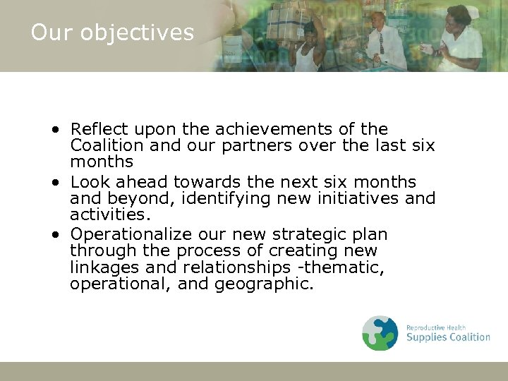 Our objectives • Reflect upon the achievements of the Coalition and our partners over
