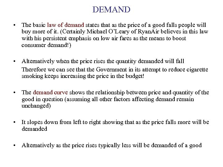 DEMAND • The basic law of demand states that as the price of a