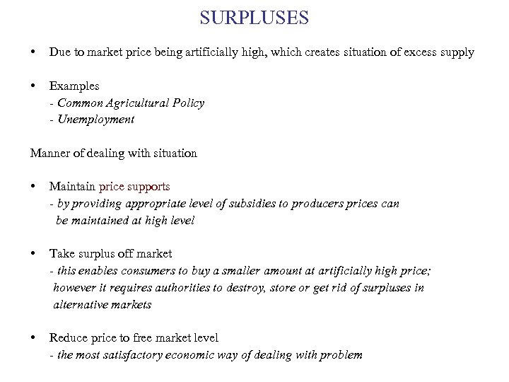 SURPLUSES • Due to market price being artificially high, which creates situation of excess