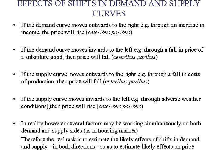 EFFECTS OF SHIFTS IN DEMAND SUPPLY CURVES • If the demand curve moves outwards