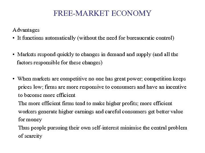FREE-MARKET ECONOMY Advantages • It functions automatically (without the need for bureaucratic control) •