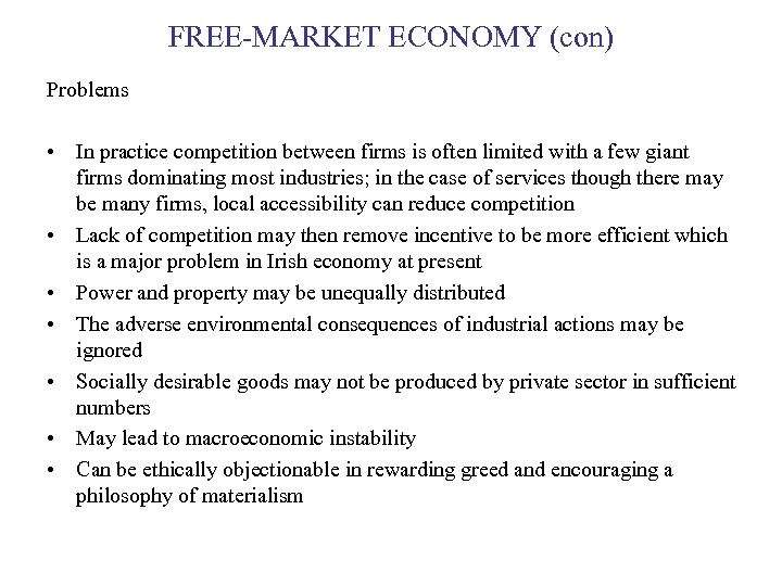 FREE-MARKET ECONOMY (con) Problems • In practice competition between firms is often limited with