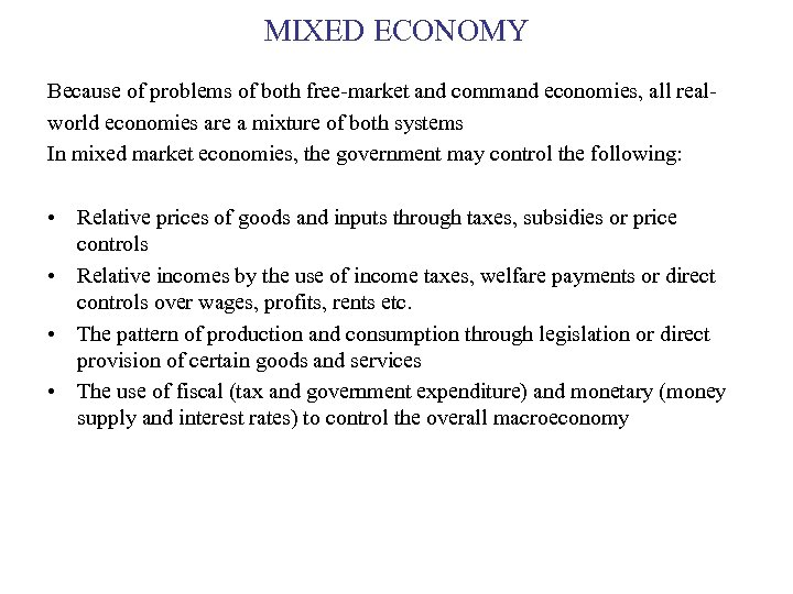 MIXED ECONOMY Because of problems of both free-market and command economies, all realworld economies
