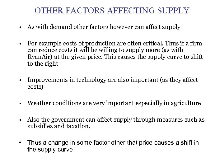 OTHER FACTORS AFFECTING SUPPLY • As with demand other factors however can affect supply