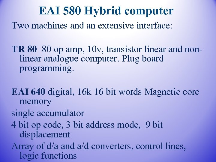 EAI 580 Hybrid computer Two machines and an extensive interface: TR 80 80 op
