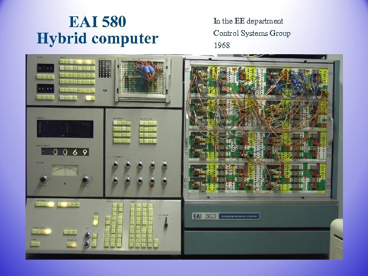 EAI 580 Hybrid computer In the EE department Control Systems Group 1968