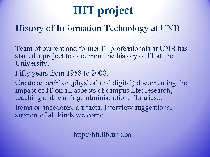 HIT project History of Information Technology at UNB Team of current and former IT