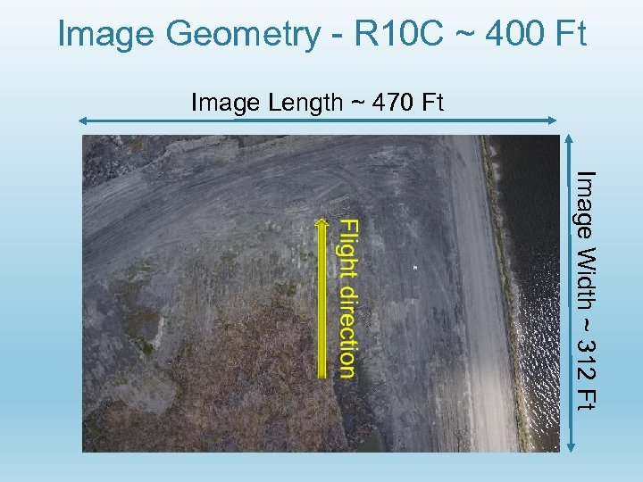 Image Geometry - R 10 C ~ 400 Ft Image Length ~ 470 Ft