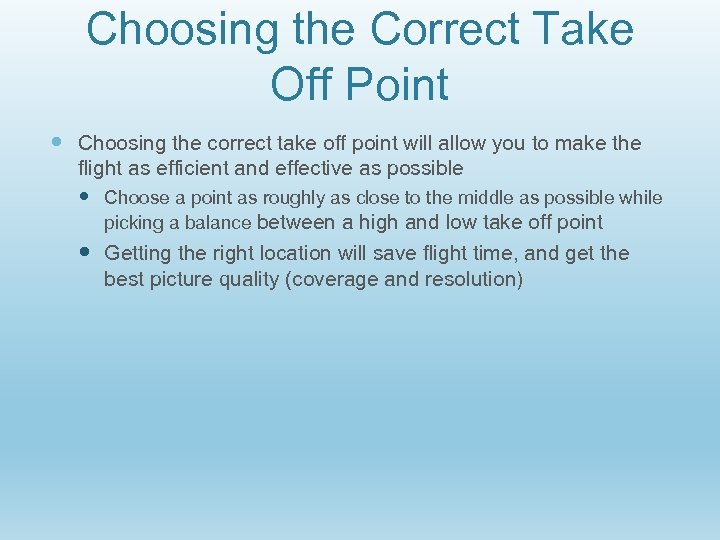 Choosing the Correct Take Off Point Choosing the correct take off point will allow