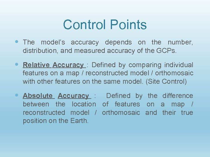 Control Points The model's accuracy depends on the number, distribution, and measured accuracy of