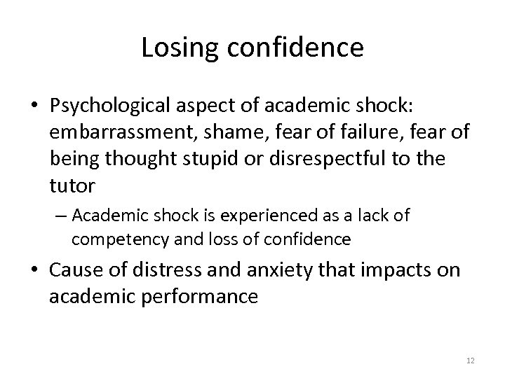 Losing confidence • Psychological aspect of academic shock: embarrassment, shame, fear of failure, fear