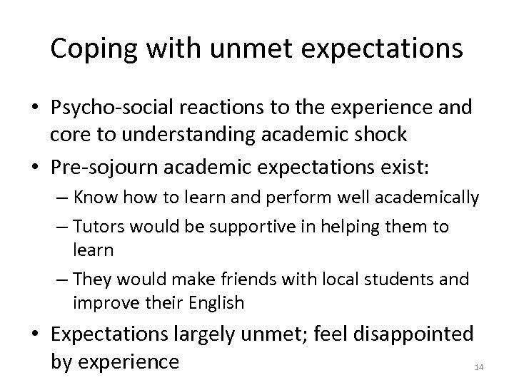 Coping with unmet expectations • Psycho-social reactions to the experience and core to understanding