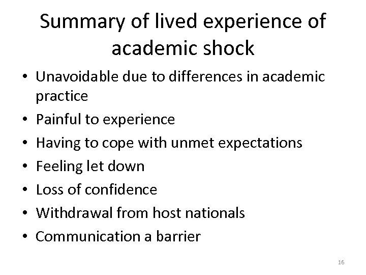 Summary of lived experience of academic shock • Unavoidable due to differences in academic