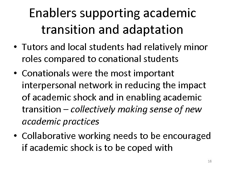 Enablers supporting academic transition and adaptation • Tutors and local students had relatively minor