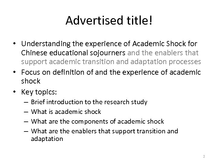 Advertised title! • Understanding the experience of Academic Shock for Chinese educational sojourners and