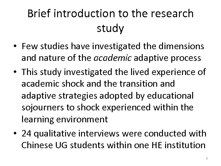 Brief introduction to the research study • Few studies have investigated the dimensions and