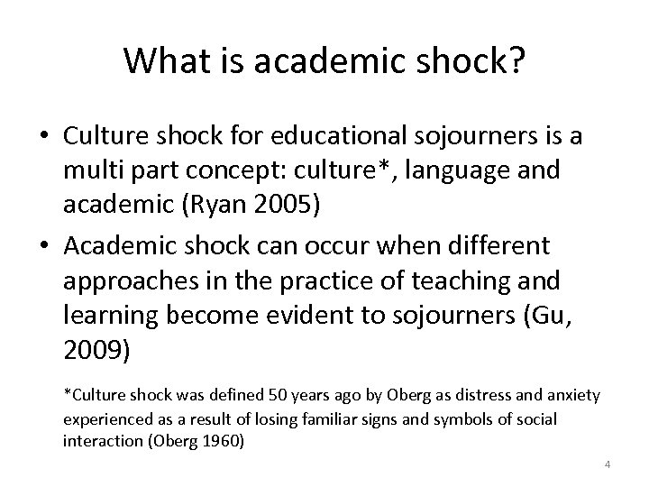 What is academic shock? • Culture shock for educational sojourners is a multi part