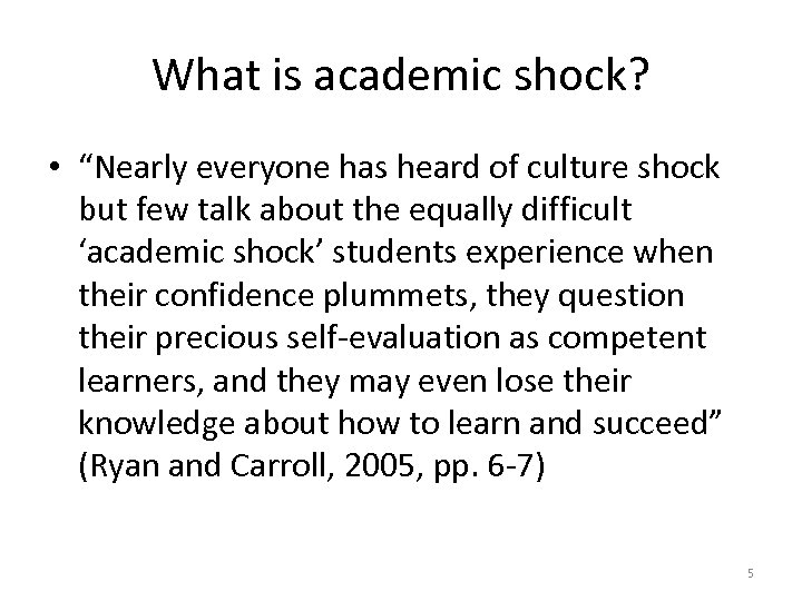 """What is academic shock? • """"Nearly everyone has heard of culture shock but few"""