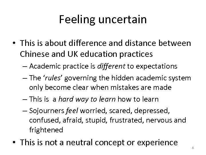 Feeling uncertain • This is about difference and distance between Chinese and UK education