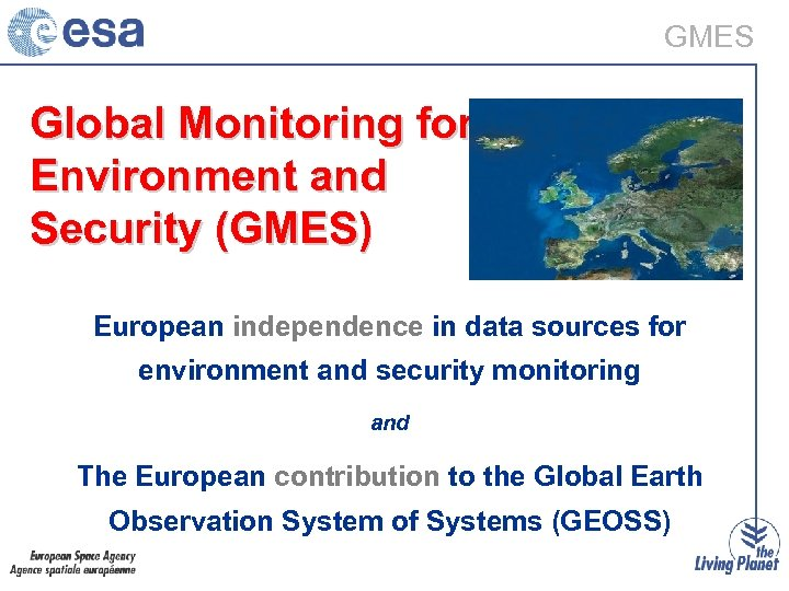 GMES Global Monitoring for Environment and Security (GMES) European independence in data sources for