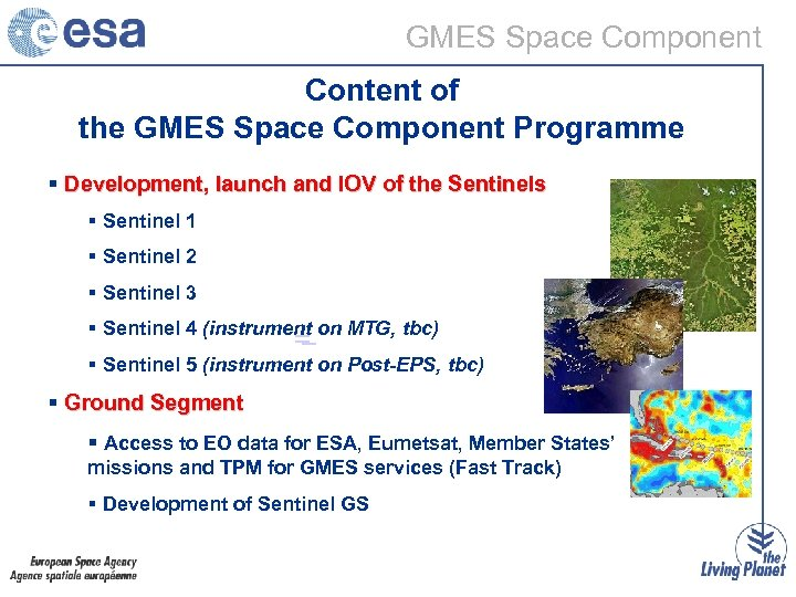 GMES Space Component Content of the GMES Space Component Programme § Development, launch and