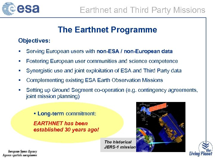 Earthnet and Third Party Missions The Earthnet Programme Objectives: § Serving European users with