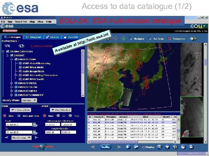 Access to data catalogue (1/2) EOLI-SA: ESA multi-mission catalogue t a. in li. es
