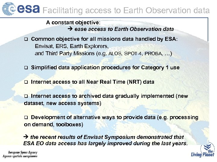 Facilitating access to Earth Observation data A constant objective: ease access to Earth Observation