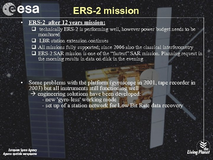 ERS-2 mission • ERS-2 after 12 years mission: q technically ERS-2 is performing well,