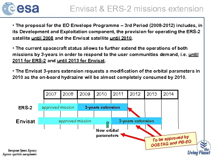 Envisat & ERS-2 missions extension • The proposal for the EO Envelope Programme –