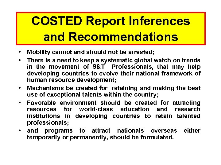 COSTED Report Inferences and Recommendations • Mobility cannot and should not be arrested; •