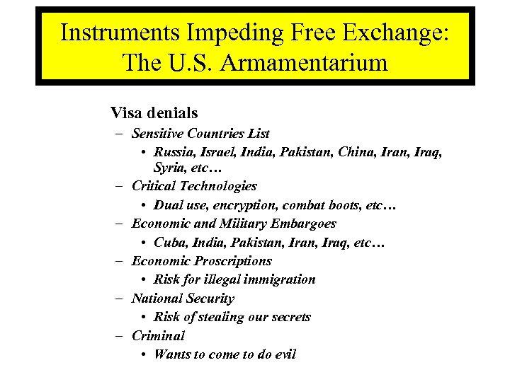 Instruments Impeding Free Exchange: The U. S. Armamentarium Visa denials – Sensitive Countries List