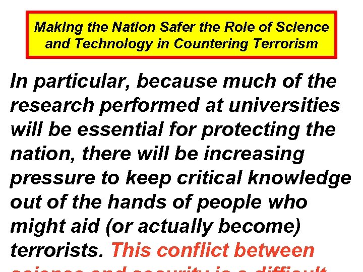 Making the Nation Safer the Role of Science and Technology in Countering Terrorism In