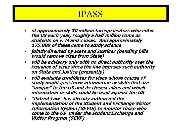 IPASS • • • of approximately 30 million foreign visitors who enter the US