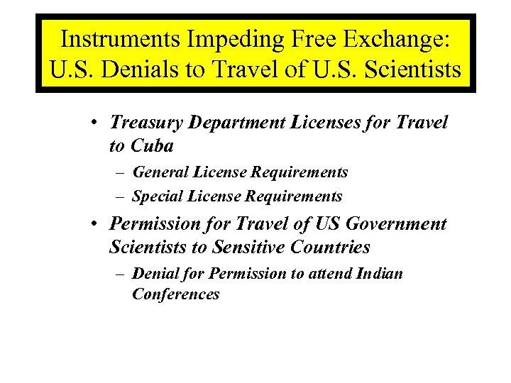 Instruments Impeding Free Exchange: U. S. Denials to Travel of U. S. Scientists •