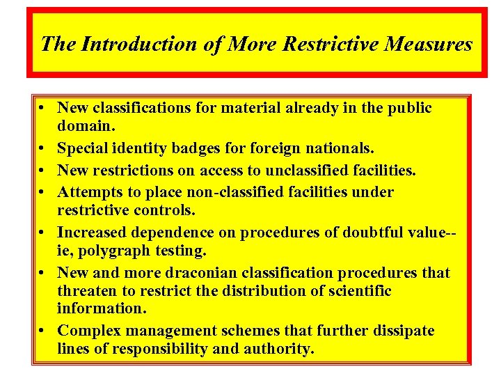The Introduction of More Restrictive Measures • New classifications for material already in the