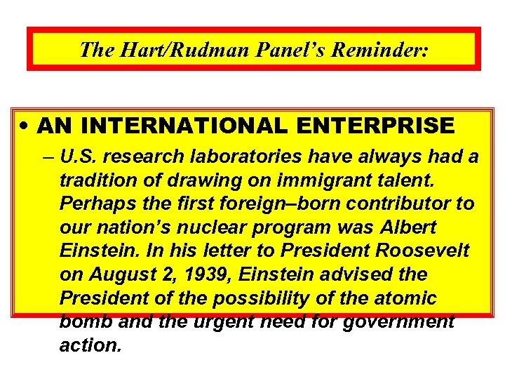 The Hart/Rudman Panel's Reminder: • AN INTERNATIONAL ENTERPRISE – U. S. research laboratories have