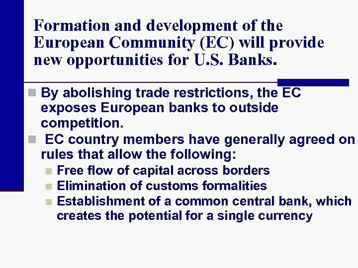 Formation and development of the European Community (EC) will provide new opportunities for U.