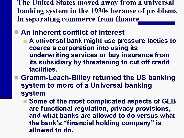 The United States moved away from a universal banking system in the 1930 s