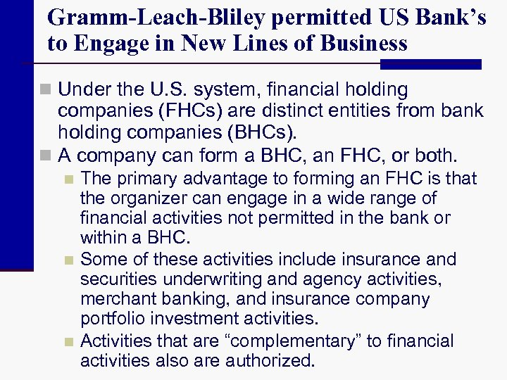 Gramm-Leach-Bliley permitted US Bank's to Engage in New Lines of Business n Under the